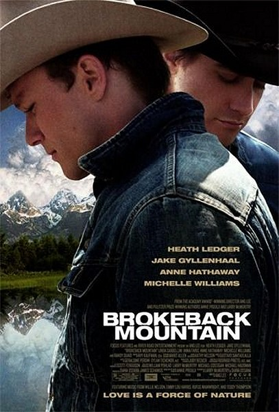 Brokebackl Mountain starring Jake Gyllenhaal, Heath Ledger, Michelle Williams and Anne Hathaway